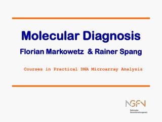 Molecular Diagnosis Florian Markowetz  & Rainer Spang Courses in Practical DNA Microarray Analysis