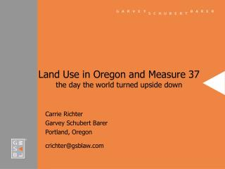 Land Use in Oregon and Measure 37  the day the world turned upside down