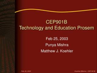CEP901B Technology and Education Prosem