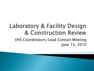 Laboratory & Facility Design & Construction Review