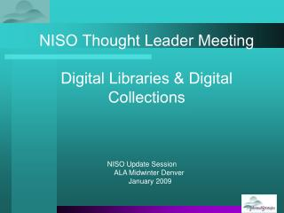 NISO Thought Leader Meeting Digital Libraries & Digital Collections