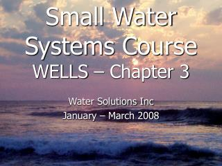 Small Water Systems Course  WELLS – Chapter 3