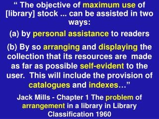 """ The objective of  maximum use  of [library] stock ... can be assisted in two ways:"