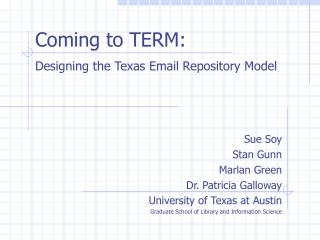 Coming to TERM: Designing the Texas Email Repository Model