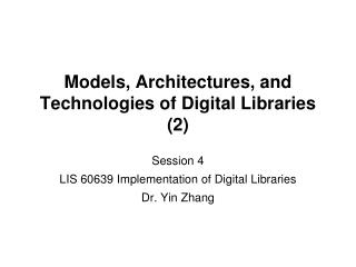 Models, Architectures, and Technologies of Digital Libraries (2)