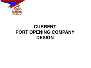 CURRENT PORT OPENING COMPANY DESIGN