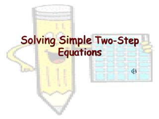 Solving Simple  Two-Step Equations