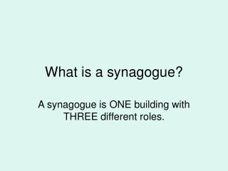 What is a synagogue