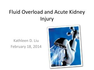 Fluid Overload and Acute Kidney Injury
