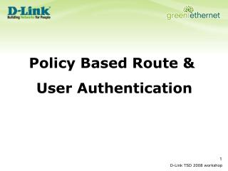 Policy Based Route &  User Authentication