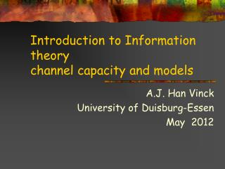 Introduction to Information theory channel capacity and models