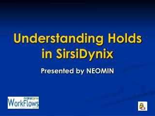PPT - Understanding Holds in SirsiDynix PowerPoint Presentation - ID