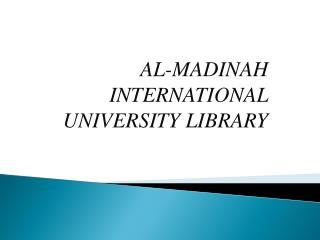 AL-MADINAH  INTERNATIONAL UNIVERSITY LIBRARY