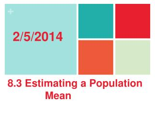 8.3 Estimating a Population               Mean