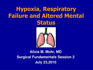 Hypoxia, Respiratory Failure and Altered Mental Status