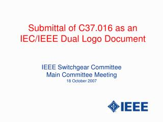 Submittal of C37.016 as an IEC/IEEE Dual Logo Document