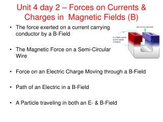 Unit 4 day 2 – Forces on Currents & Charges in  Magnetic Fields (B)