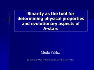 Binarity as the tool for determining physical properties and evolutionary aspects of  A-stars