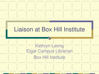 Liaison at Box Hill Institute