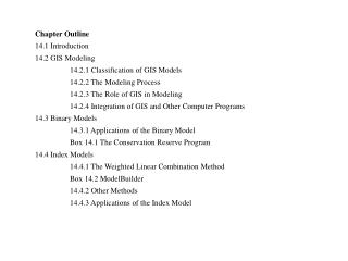 Chapter Outline 14.1 Introduction 14.2 GIS Modeling 	14.2.1 Classification of GIS Models