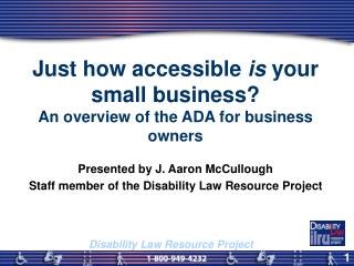 Just how accessible  is  your  small business? An overview of the ADA for business owners