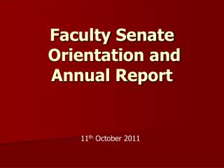 Faculty Senate  Orientation and Annual Report