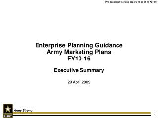 Enterprise Planning Guidance Army Marketing Plans FY10-16
