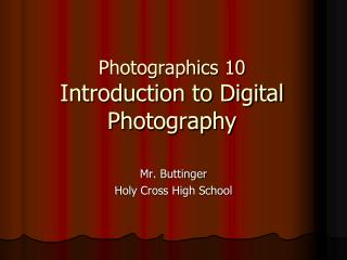 Photographics 10 Introduction to Digital Photography