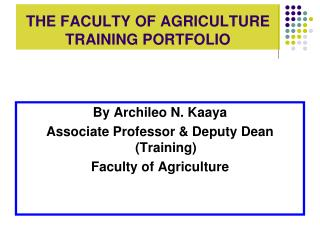 THE FACULTY OF AGRICULTURE TRAINING PORTFOLIO