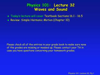 Physics 101:  Lecture 32 Waves and Sound
