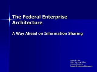 The Federal Enterprise Architecture A Way Ahead on Information Sharing