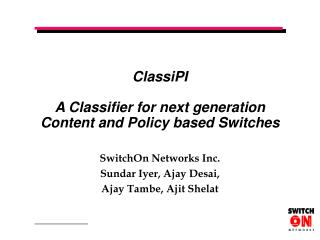 ClassiPI A Classifier for next generation Content and Policy based Switches