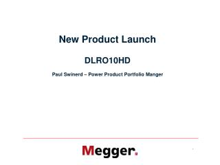 New Product Launch DLRO10HD Paul Swinerd – Power Product Portfolio Manger
