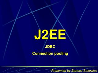 J2EE JDBC  Connection pooling