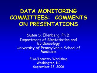 DATA MONITORING COMMITTEES:  COMMENTS ON PRESENTATIONS