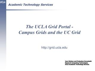 The UCLA Grid Portal - Campus Grids and the UC Grid
