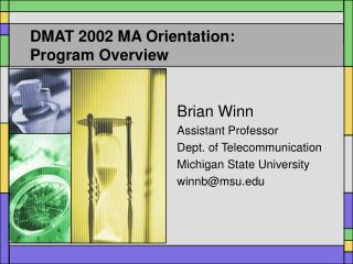 DMAT 2002 MA Orientation: Program Overview