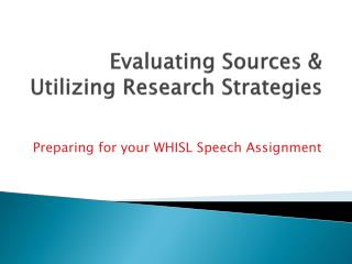 Evaluating Sources & Utilizing Research Strategies