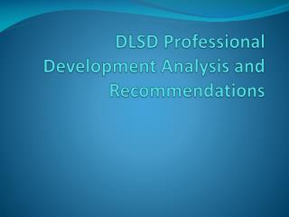 DLSD Professional Development Analysis and Recommendations