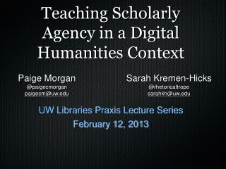 Teaching Scholarly Agency in a Digital Humanities Context