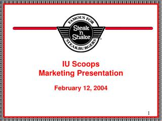 IU Scoops Marketing Presentation February 12, 2004