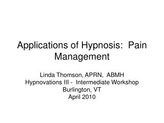 Applications of Hypnosis:  Pain Management
