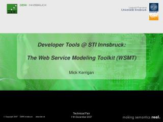 Developer Tools @ STI Innsbruck: The Web Service Modeling Toolkit (WSMT)