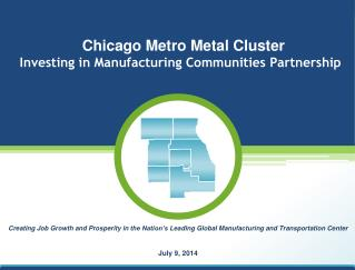 Chicago Metro Metal  Cluster Investing in Manufacturing Communities Partnership