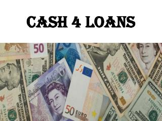Get Your Perfect Loan By Cash 4 Loans