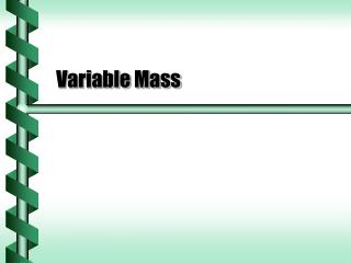 Variable Mass