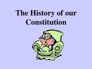 The History of our Constitution