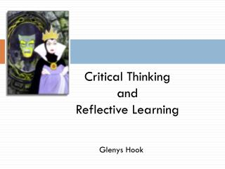 Critical Thinking  and  Reflective Learning