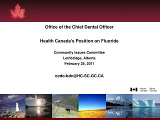 Office of the Chief Dental Officer Health Canada's Position on Fluoride Community Issues Committee
