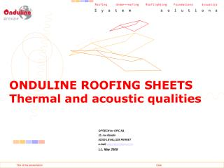 ONDULINE ROOFING SHEETS Thermal and acoustic qualities